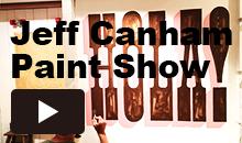Jeff Canham Paint Show
